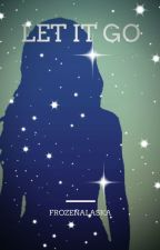 Let It Go||Anakin Skywalker X (Female)Reader by FrozenAlaska
