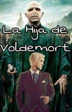 La Hija de Voldemort (Draco Malfoy y tu) by lumchi