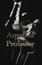The Arrogant Professor  by Mahkala