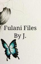 Fulani Files by fulani_bitch