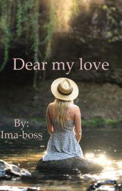 Dear my love by Ima-boss