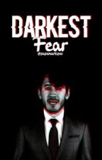 Darkest Fear *Septiplier*COMPLETED by PapaYoongi