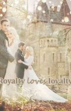 Royalty Loves Loyalty  by MeshuForever