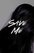 Save Me // e.d (completed) by dolanvoidstiles