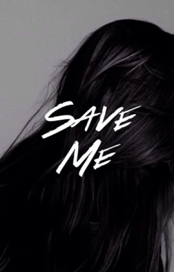 Save Me // e.d (completed)