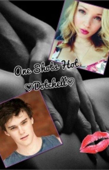 One Shots Hot ♡Dotchell♡