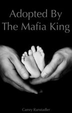 Adopted by the Mafia King (#Wattys2016) by CamryR5fan