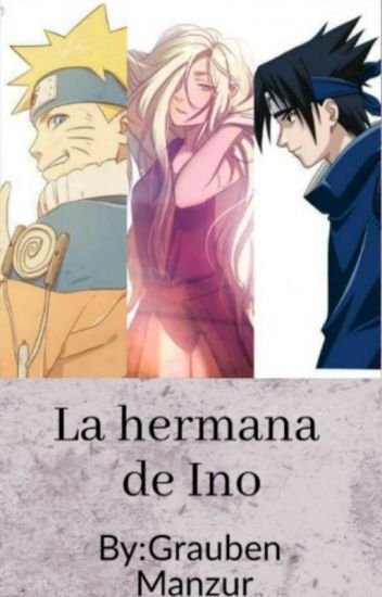 La Hermana De Ino (Naruto Vs Sasuke Vs Deidara   X TN)