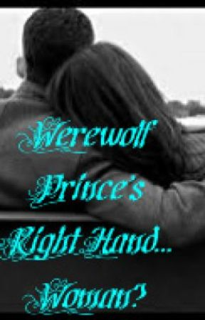 Werewolf Prince's Right Hand... Woman? by slightlynora1569