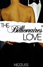 The Billionaire's Love by nezzuss