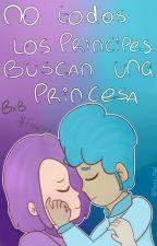O.S- No Todos Los Príncipes Buscan Una Princesa - bXb - #FNAFHS by MartuMG4