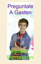 Preguntale a Gastón. #PAG. by Antonella_Rojas