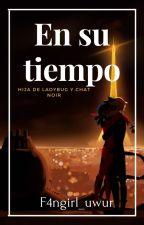 En Su Tiempo [Cancelada] by lararitah6v6