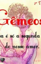 """Gêmeos"" (Yaoi) 2°Temporada by Naoligopraisso"