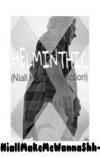 Helminthic. (Niall Horan Fanfiction) by NiallMakeMeWannaShh