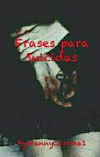 Frases Para Suicidas... by FannyCorona1