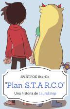 Plan S.T.A.R.C.O (Fan-fic SVSLFDM Starco) by LauraEstep