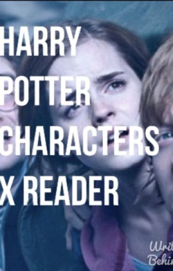 Harry Potter Characters x reader