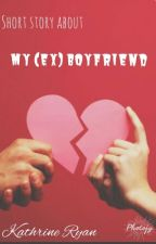 My (Ex) Boyfriend  by kattryans