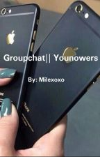 Groupchat Younowers (On Hold) by Milexoxo