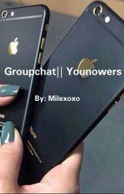 Groupchat Younowers  by Milexoxo