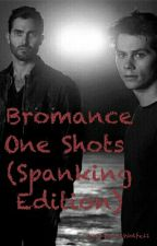 Bromance One Shots (Spanking Edition) by TheLoneWolfe11