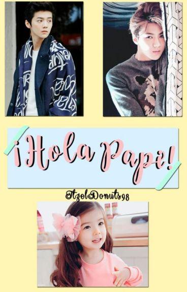 ¡Hola Papi! [HanHun/HunHan]