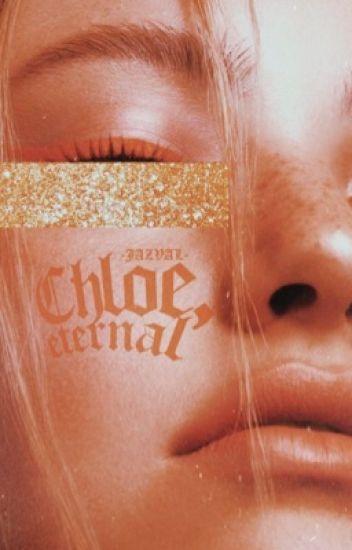 Chloe, eternal // Ladrien// Corrigiendo