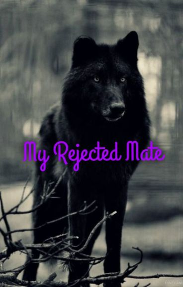 My rejected mate