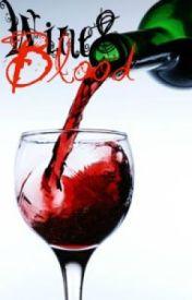 Wine and Blood by MackieIsLegit69
