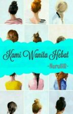 Kami Wanita Hebat by nurul078