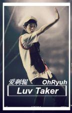 Luv Taker (JohnMark) by OhRyouta
