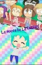 La Nueva De La FNAFHS by Katth-Chan