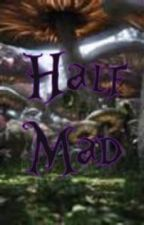 Half Mad by annasisi13