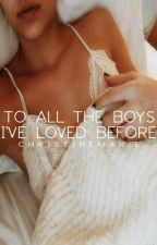 To All The Boys I've Loved Before by tilmorning