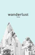 Wanderlust by matisseluxe