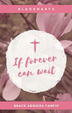 If Forever Can Wait [ FanFiction ] by blackhartx
