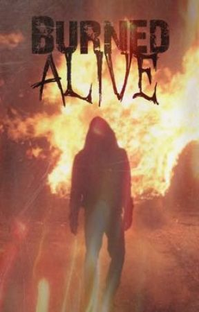Burned Alive by HarryESwriter