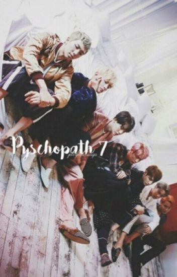 Psychopath VII •• J.J.K (COMPLETED)