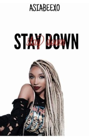 Stay Down| August Alsina by asiabeexo