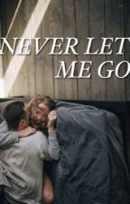 Never Let Me Go by blackenillusions