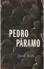 Pedro Páramo - Juan Rulfo  by MarianneBarril