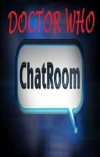 Doctor Who Chatroom! -----completed by CurioMiscellany