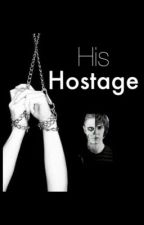 His Hostage by bethanywritings