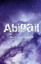 Abigail  by LisaCrush17