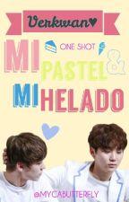 Mi Pastel & Mi Helado [Verkwan] - One Shot Lemon. by mycabutterfly