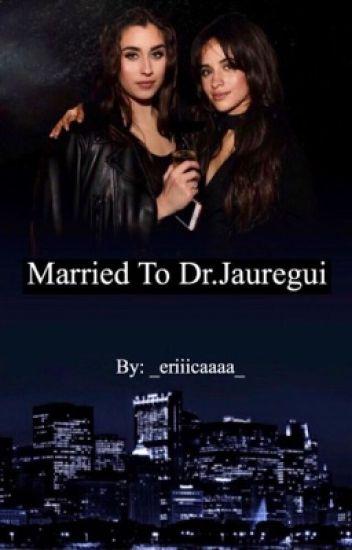 Married To Dr. Jauregui (Camren)