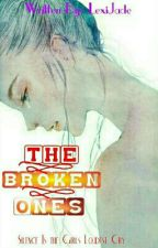 The Broken Ones by AlwaysBeMyBaby30