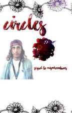 Circles // Sequel To Misadventures by hahahlovethis