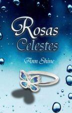ROSAS CELESTES by Ann_Shine